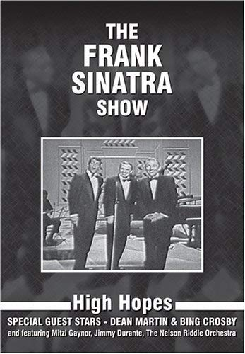 The Frank Sinatra Show - High Hopes - With Dean Martin & Bing Crosby