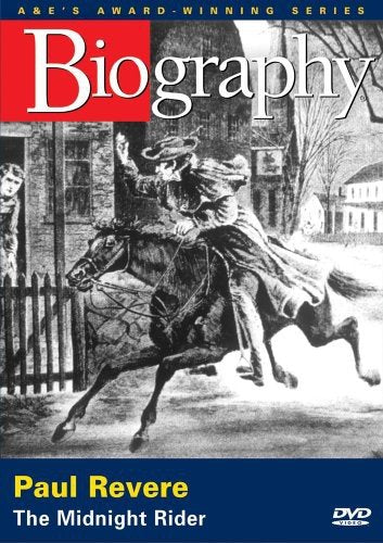 Biography Paul Revere - The Midnight Rider A&E Archives