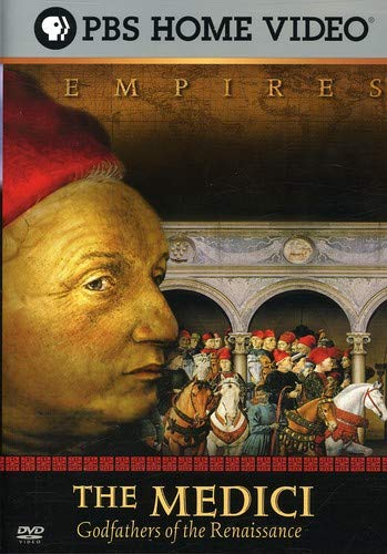 Empires The Medici Godfathers Of The Renaissance