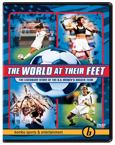 The World At Their Feet The Legendary Story Of The Us Womens Soccer Team