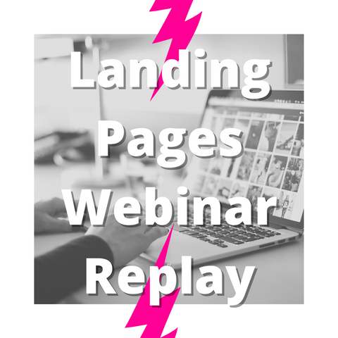 Creating A Landing Page WEBINAR REPLAY