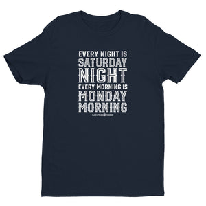 Every Night is Saturday Night Short Sleeve T-Shirt