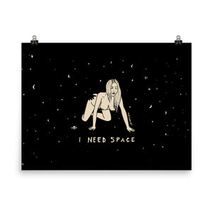 I NEED SPACE #3 Print / Poster