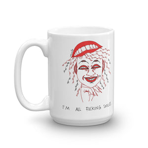 """ I'm All Fucking Smiles ""  Mug"