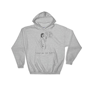 """ Where Are Your Boobs ? "" They Fell and Landed In My Butt  ""  Hooded Sweatshirt"
