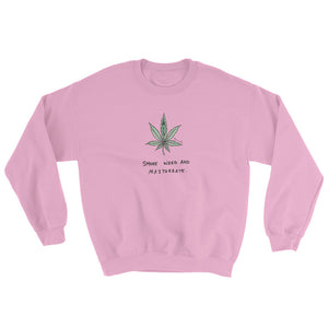 """ Smoke Weed And Masturbate "" Sweatshirt"