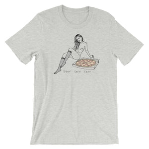 """ Sexy Sexy Sexy Pizza "" Short-Sleeve Unisex T-Shirt"