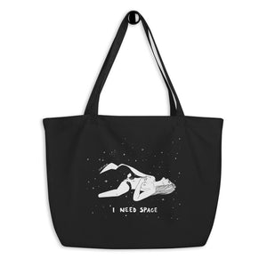 """ I Need Space "" Large organic tote bag"