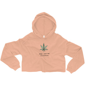 """ Smoke Weed And Masturbate "" Crop Hoodie"