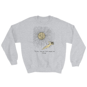 """ The Sun That Makes Me Shine ""  Unisex Sweatshirt"