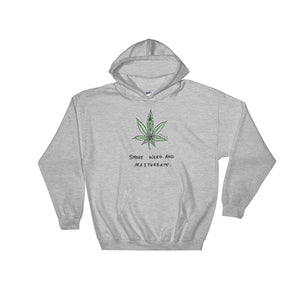 """ Smoke Weed And Masturbate ""  Hooded Sweatshirt"