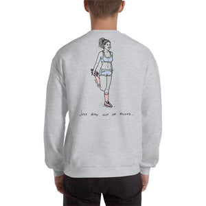 """ Just Ran Out Of Fuck ( Front & Back  ) ""  Unisex Sweatshirt"