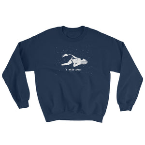 """ I NEED SPACE "" #5 Sweatshirt"
