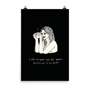 """ I Like My Man Like My Coffee ""  Print / Poster"