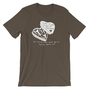 """ Life Is Like A Box Of Chocolate "" Short-Sleeve Unisex T-Shirt"