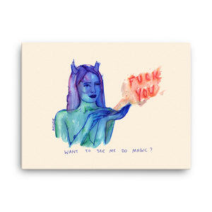 """ Magic Fuck You ""  Canvas"