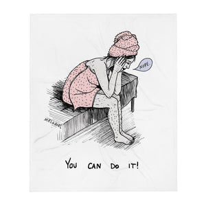 """ You Can Do It ""  Throw Blanket"