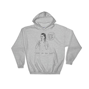 """ Where Are Your Boobs ? "" Same Place You Left Your Brain ""  Unisex Hooded Sweatshirt"