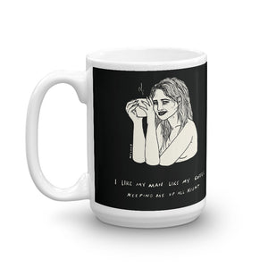 """ I Like My Man Like My Coffee ""  Mug"