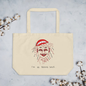 """ I'm All Fucking Smiles ""  Large organic tote bag"