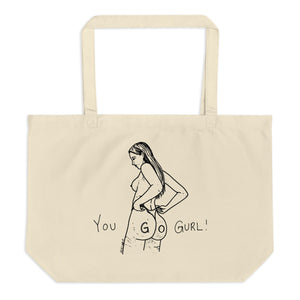 """ You Go Gurl ! ""  Large organic tote bag"