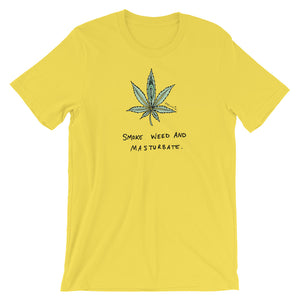 """ Smoke Weed And Masturbate "" Short-Sleeve Unisex T-Shirt"