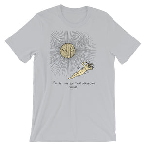 """ The Sun That Makes Me Shine ""  Short-Sleeve Unisex T-Shirt"