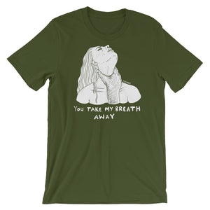 """ You Take My Breath Away "" Short-Sleeve Unisex T-Shirt"