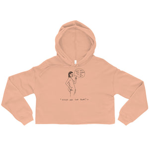 """ Where Are Your Boobs ? "" They Fell and Landed In My Butt  ""  Crop Hoodie"