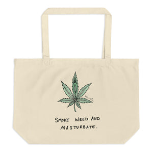""" Smoke Weed And Masturbate "" Large organic tote bag"