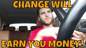 CHANGE WILL NOT ONLY MAKE YOU MORE MONEY BUT WILL MAKE YOU HAPPIER