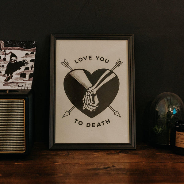 LOVE YOU TO DEATH - Screen Print