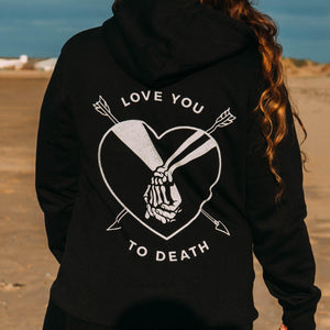 LOVE YOU TO DEATH - HOODY