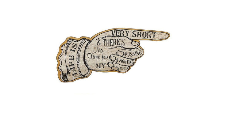 """Life Is Very Short"" Sign"