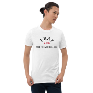 Pray And Do Something Unisex Tee