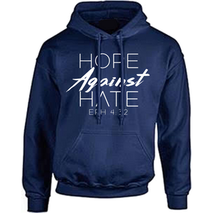 Hope Against Hate Hoodie and Sweatshirt *2 Color Options*