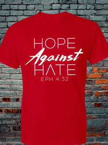 Hope Against Hate (Crew and V Neck)