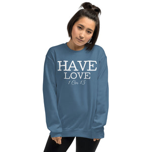 Have Love Unisex Sweatshirt