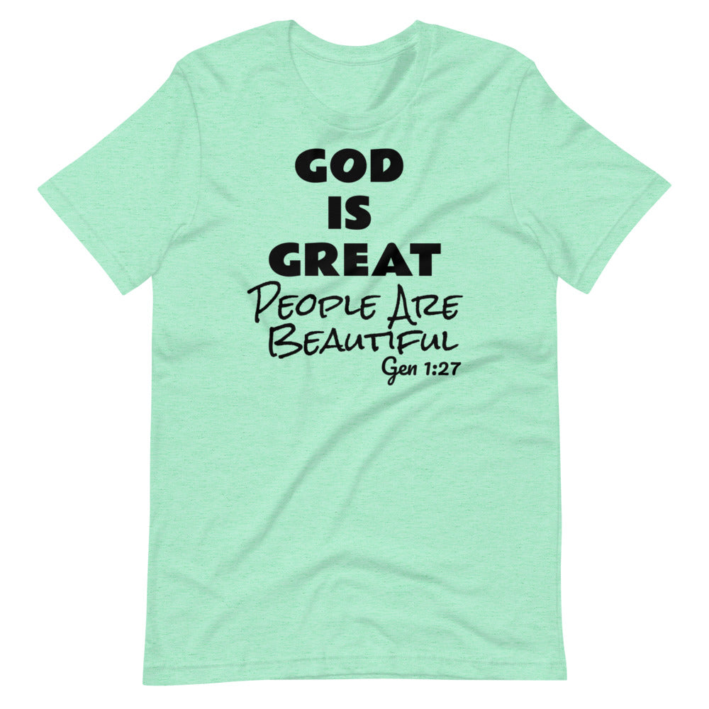 God is Great People are Beautiful Unisex Tee