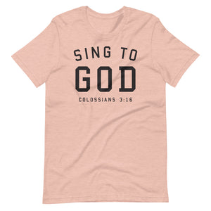 Sing to God Unisex Tee