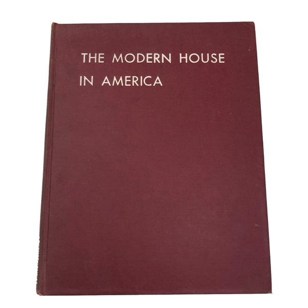 The Modern House in America by James and Katherine Morrow Ford