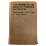 Artistic Crafts Series: Writing & Illuminating & Lettering, Edward Johnston, First Edition