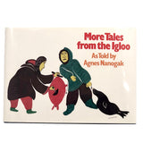 More Tales from the Igloo, 1986, As Told by Agnes Nanogak