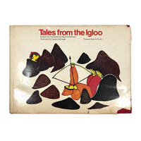 Tales from the Igloo 1972 First Edition with Illustrations by Agnes Nanogak