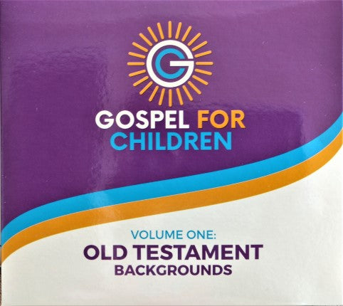 Gospel for Children, Volume One: Old Testament Backgrounds