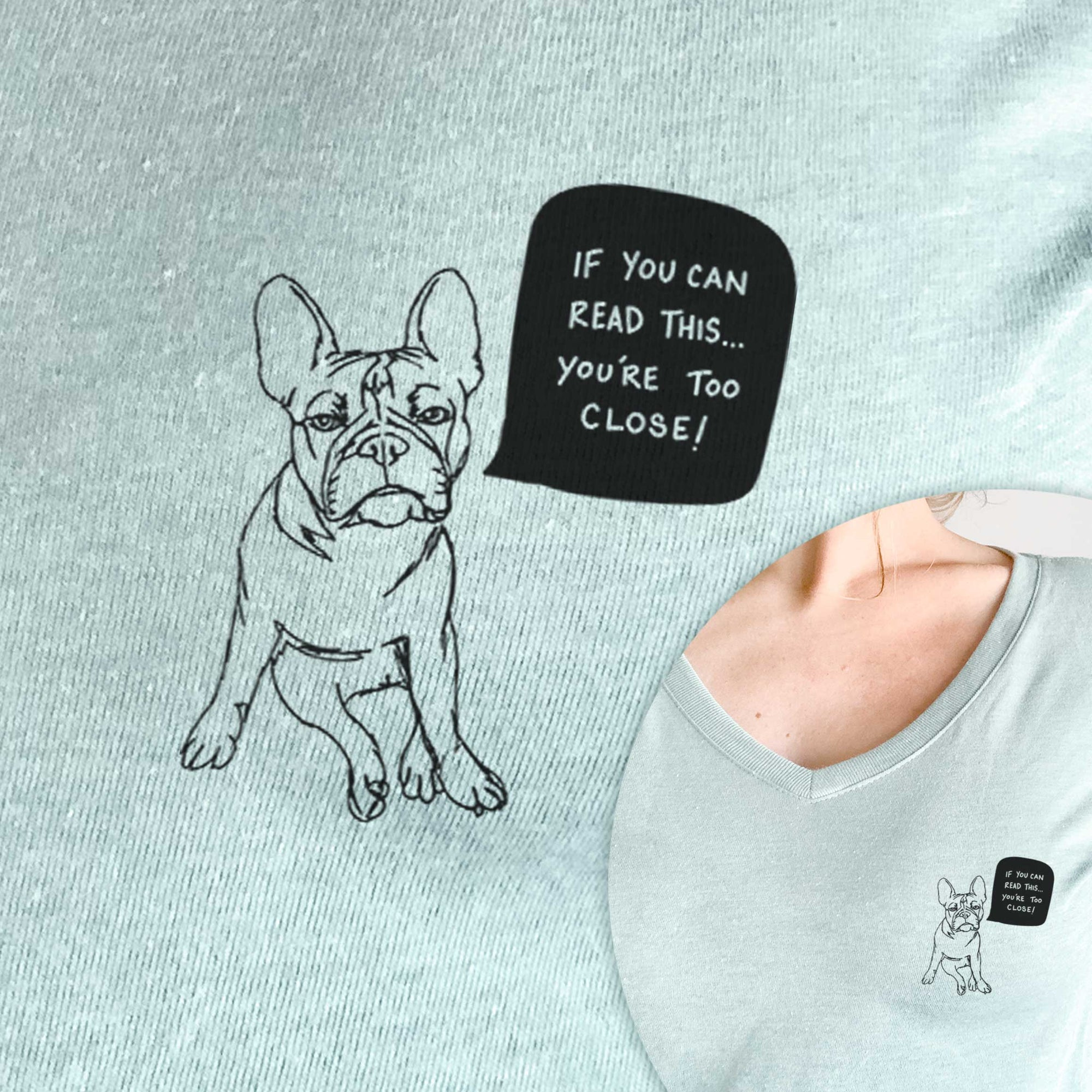 If You Can Read This You're Too Close - French Bulldog