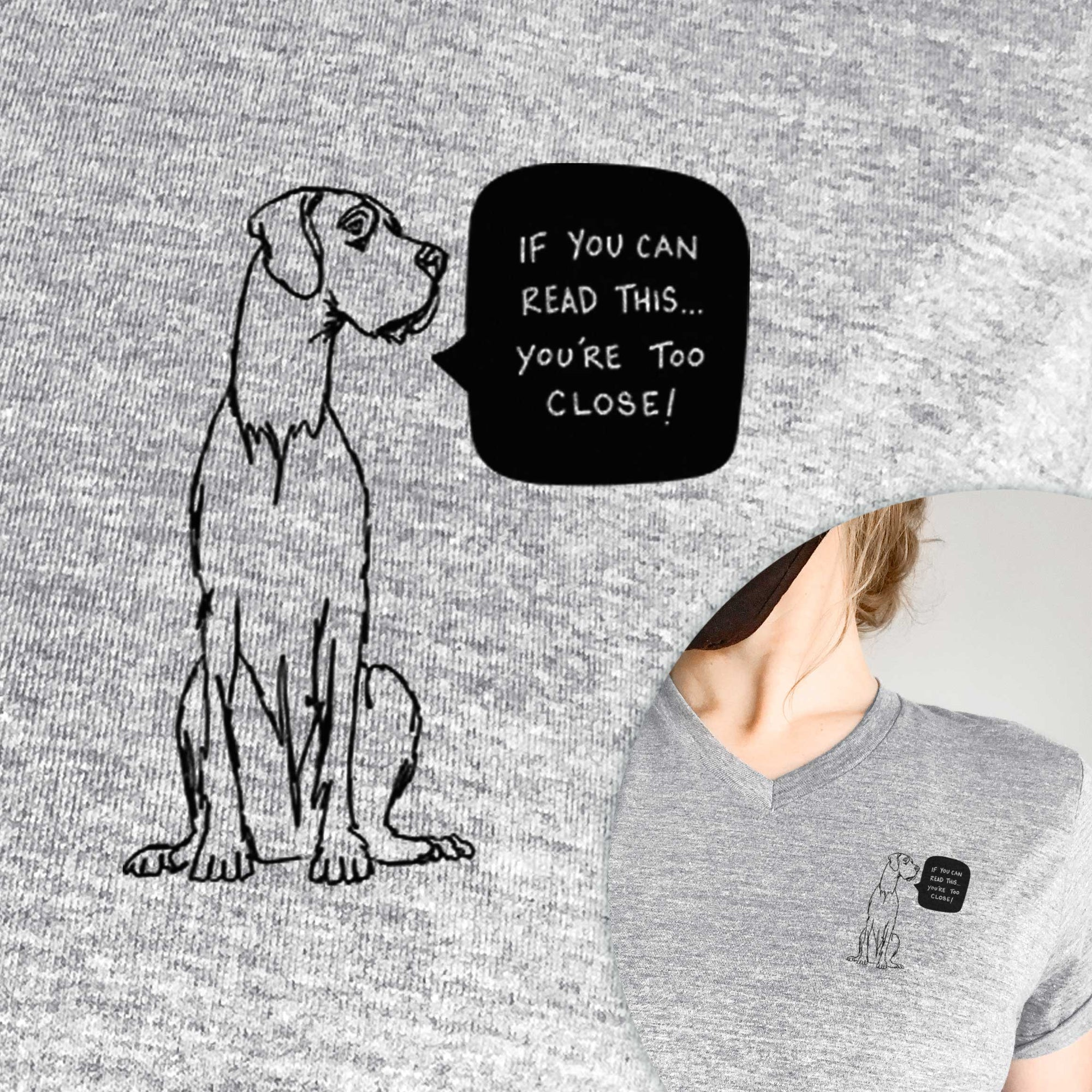 If You Can Read This You're Too Close - Great Dane