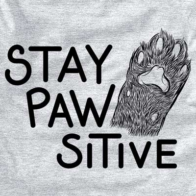 Stay Pawsitive - Cat Paw