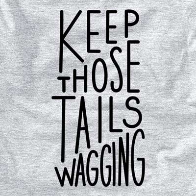 Keep Those Tails Wagging