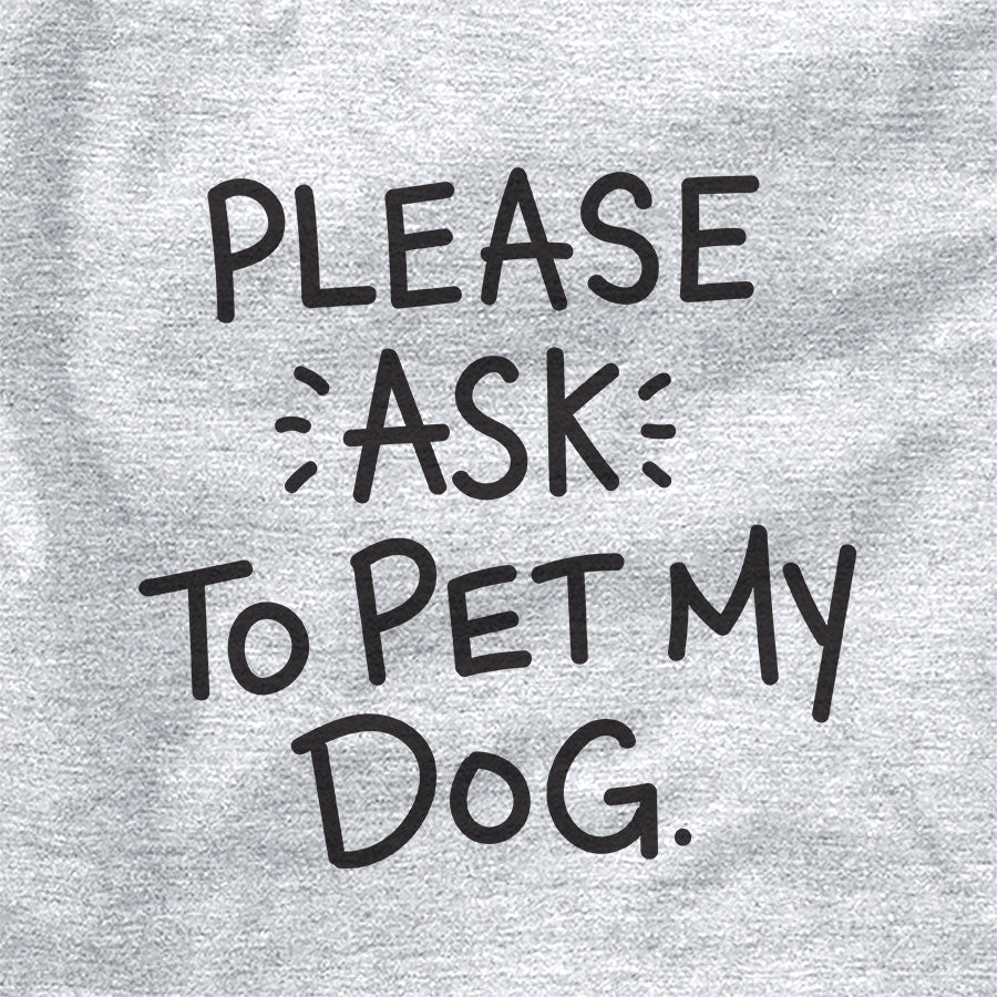 Please Ask to Pet my Dog